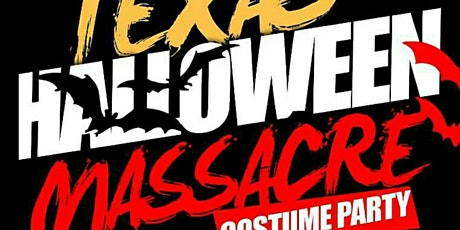 TEXAS HALLOWEEN MASSACRE tickets