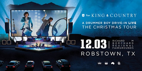 for KING and COUNTRY's A Drummer Boy Drive-In: The Christmas Tour Robstown tickets