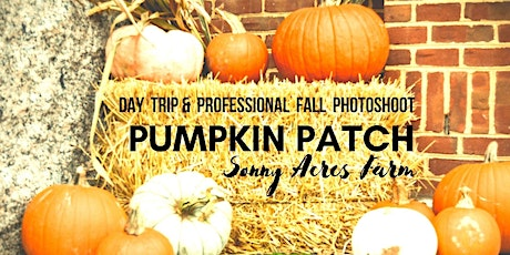 PUMPKIN PATCH DAY TRIP + PROFESSIONAL FALL PHOTOSHOOT tickets