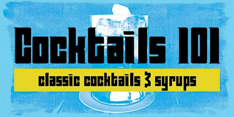 Cocktails 101: Classic Cocktails & Syrups tickets