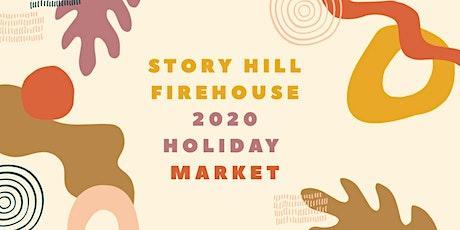 Story Hill FireHouse 2020 Holiday Market tickets