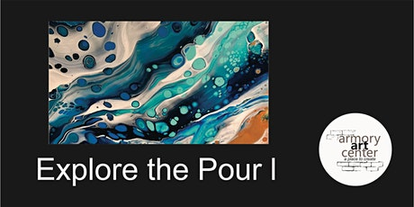 Explore the Pour - Acrylic Pour 1 tickets