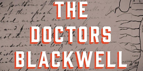 "Author Janice P. Nimura presents a first look at ""The Doctors Blackwell"" tickets"