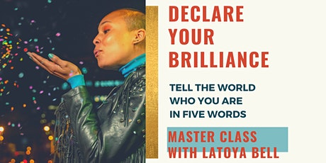 Declare Your Brilliance: Tell the World Who You are in Five Words tickets