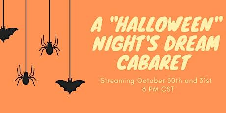 "A ""Halloween"" Night's Dream Cabaret tickets"