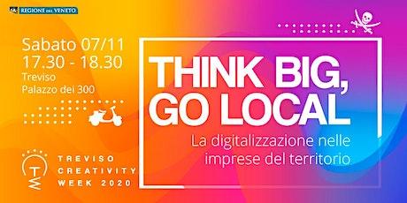 Think Big, Go Local: la digitalizzazione nelle imprese locali biglietti