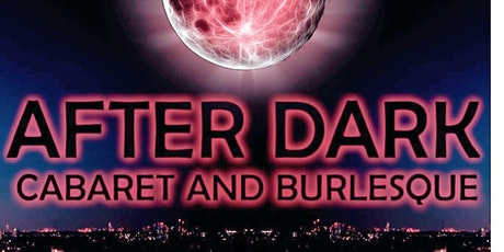 The After Dark Cabaret & Burlesque - Halloween Spooktacular Tease O'Rama tickets