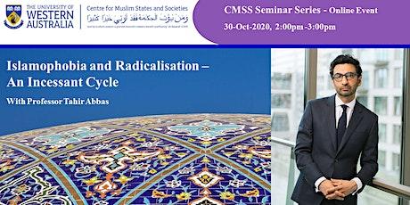 CMSS Seminar Series: Professor Tahir Abbas - Islamophobia & Radicalisation tickets
