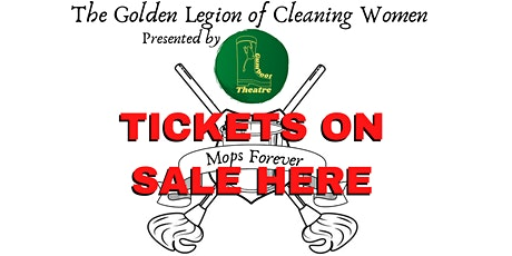 The Golden Legion of Cleaning Women tickets