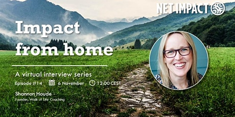 Impact From Home | Episode #14 w Shannon Houde of Walk of Life Coaching tickets