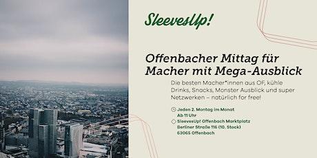 Offenbacher Mittag für alle Macher mit Mega-Ausblick Tickets