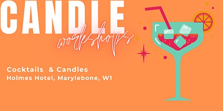 Candle Making & Cocktails tickets