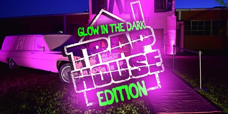 FREE EVENT : GLOW IN THE DARK TRAP HOUSE EDITION tickets