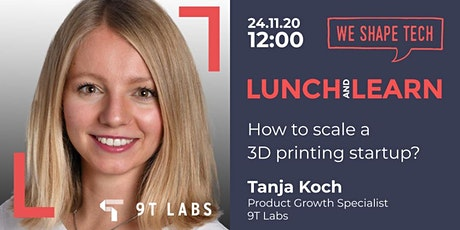 Lunch & Learn: How to scale a 3D printing startup? tickets