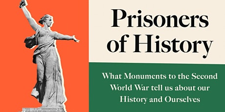 Prisoners of History with Keith Lowe - The London History Festival tickets