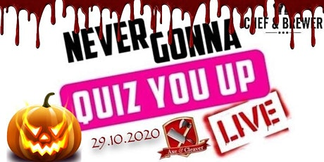 Never Gonna Quiz You Up: LIVE Halloween Special - The Axe & Cleaver tickets