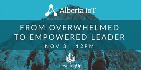 From Overwhelmed to Empowering Leader tickets
