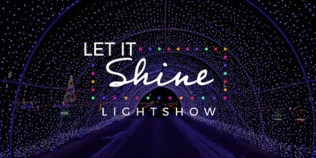 Let It Shine - Drive Thru Light Show (Dec 6) tickets