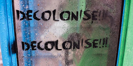 Decolonising the arts curriculum: omissions of histories and narratives tickets