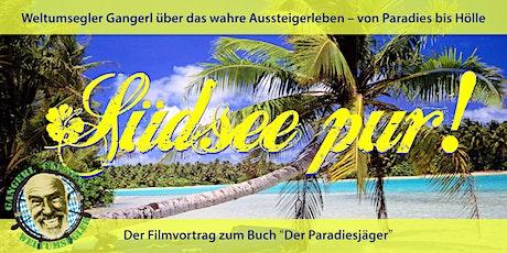 """""""Zauberhafte Südsee"""" - Filmvortrag von Aussteiger und Weltumsegler Gangerl Tickets"""