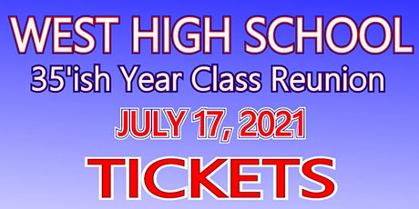 West High 35'ish YEAR CLASS REUNION for Classes 85, 86 and 87! tickets