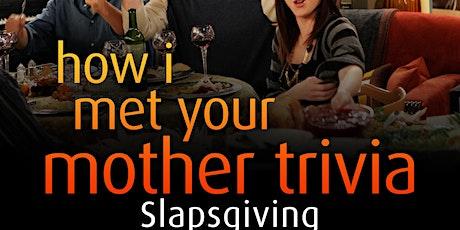 How I Met Your Mother Trivia - Slapsgiving on Instagram LIVE tickets