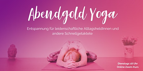 Abendgold Yoga goes digital Tickets