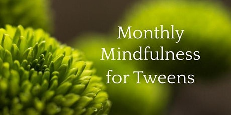 (Jan) Monthly Mindfulness for Tweens (Ages 9-12) tickets