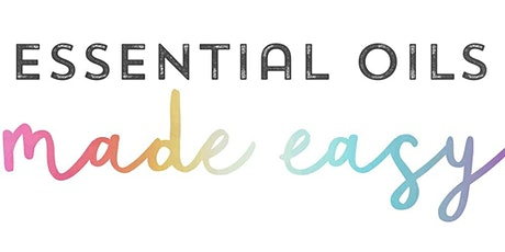 Essential Oils Made Easy - an Intro to Oils tickets