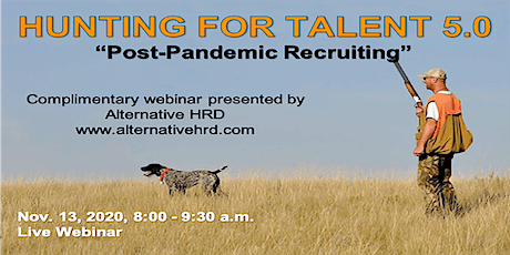 Hunting For Talent 5.0:  Post-Pandemic Recruiting! tickets
