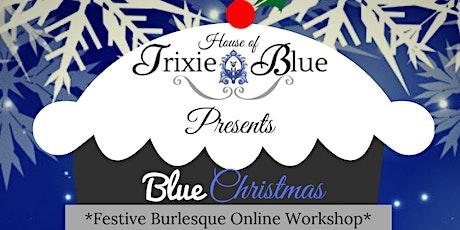 Blue Christmas Online Burlesque Workshop