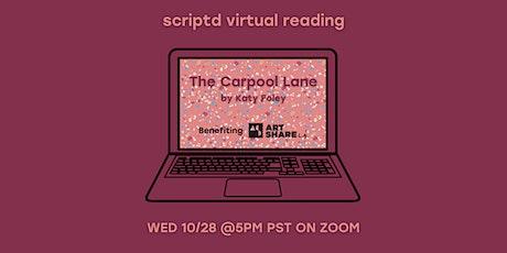 Scriptd Presents: The Carpool Lane (A Virtual Reading) tickets