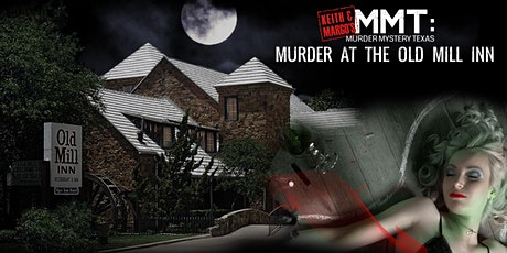 Keith & Margo's MURDER AT THE OLD MILL INN DALLAS tickets