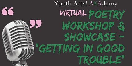 "Virtual Poetry Workshop & Showcase: ""Getting In Good Trouble"" tickets"