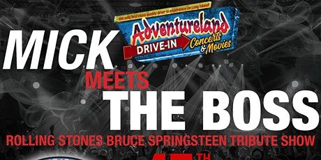 Mick Meets The Boss:Adventureland  Drive-in Concert Series tickets
