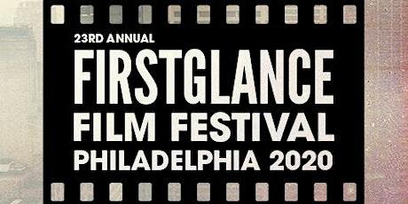 23rd Annual FirstGlance Film Fest Philadelphia tickets