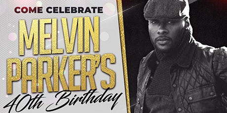 Melvin's 40th Birthday Celebration tickets