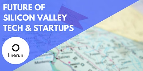 The Future of Silicon Valley Tech & Startups tickets