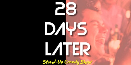 28 Days Later  ( Stand-Up Comedy Show ) MTLCOMEDYCLUB.COM tickets