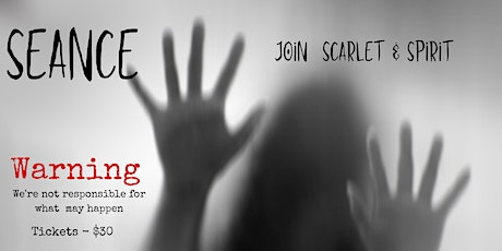 Join Scarlet and Spirit ~ Seance tickets