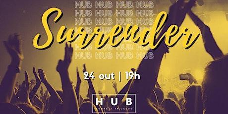 HUB SURRENDER - 24/10 - 19h ingressos