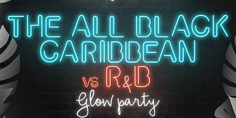 All Black Caribbean & RnB Glow Party tickets