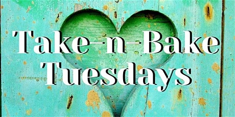 Take-n-Bake Tuesdays | delecTable at a Distance tickets