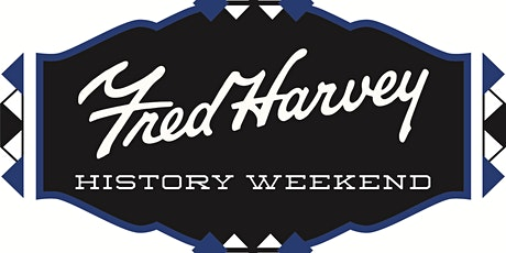 Fred Harvey History Weekend 2020 Online--6 Talks over 3 Days! tickets