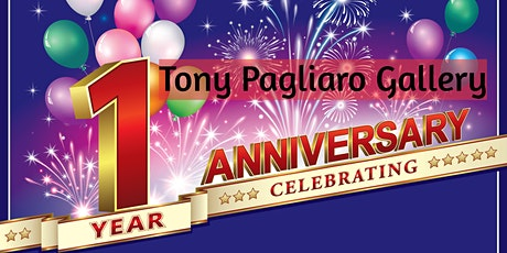 TONY PAGLIARO GALLERY - First Anniversay Celebration tickets