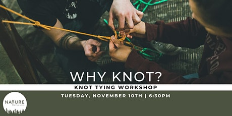 Why Knot? - A Knot Tying Workshop tickets