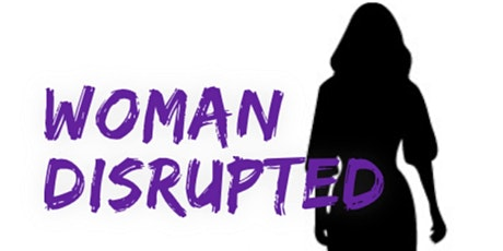 Woman Disrupted - Your Mess is Your Message tickets