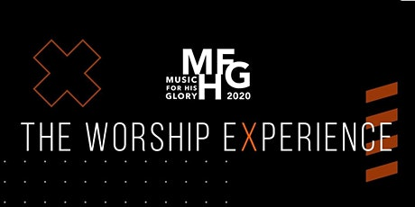 The Worship Experience - Music For His Glory 2020 tickets