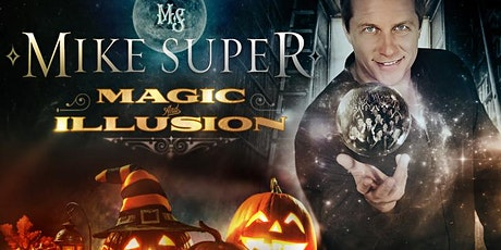 Mike Super - Magic & Illusion tickets