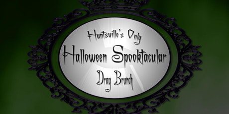 Huntsville's Only Drag Brunch Halloween Spooktacular tickets